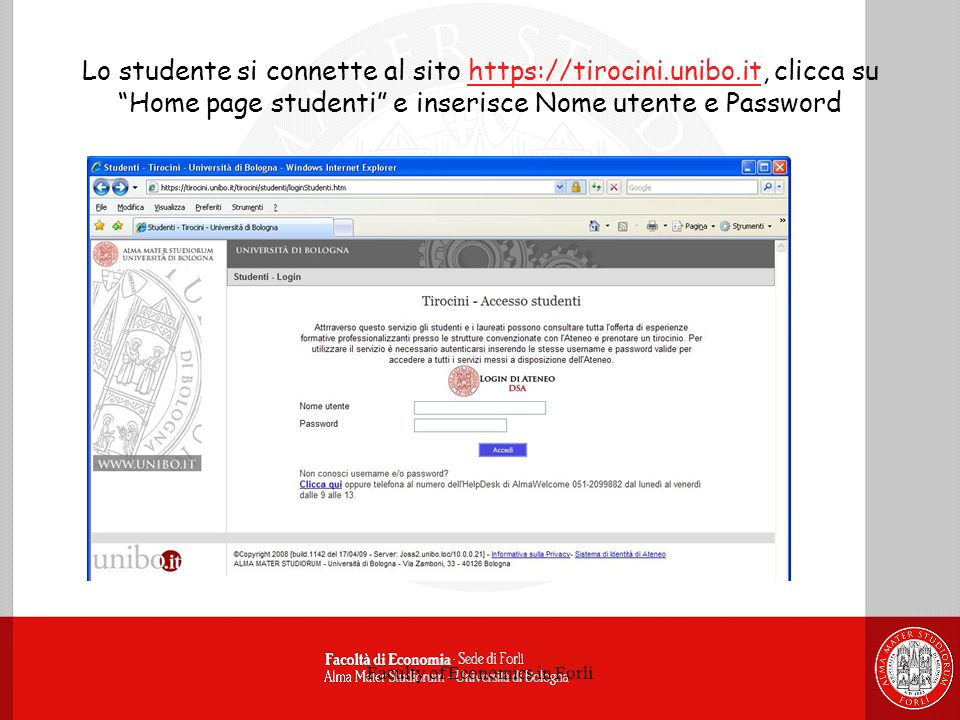 Faculty of Economics in Forlì Lo studente si connette al sito https://tirocini.unibo.it, clicca su Home page studenti e inserisce Nome utente e Password
