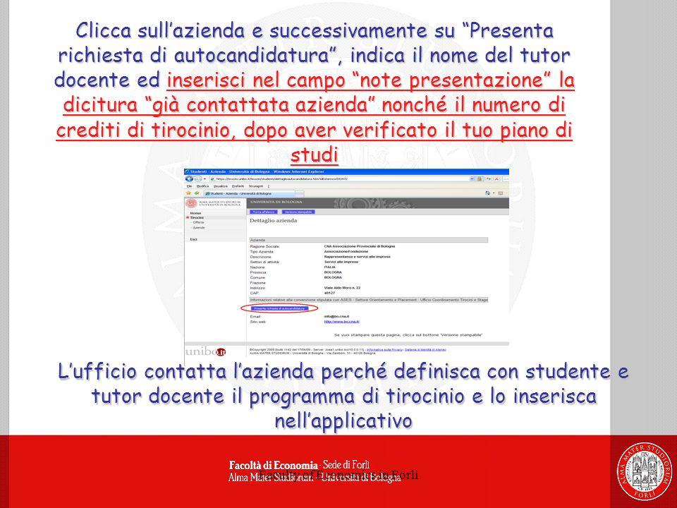 Faculty of Economics in Forlì Clicca sullazienda e successivamente su Presenta richiesta di autocandidatura, indica il nome del tutor docente ed inser