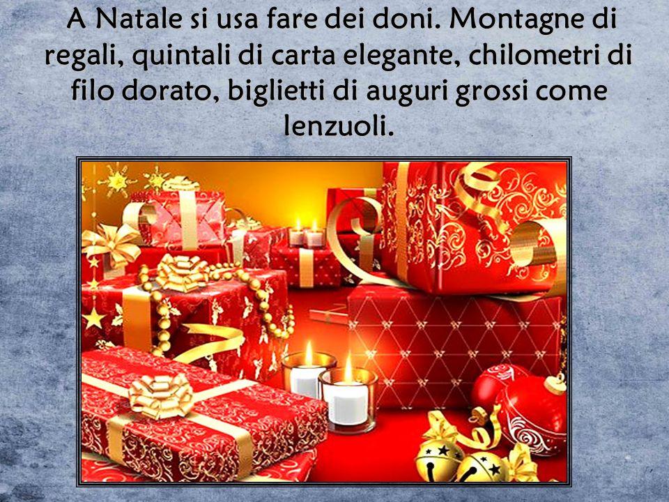 A Natale si usa fare dei doni.