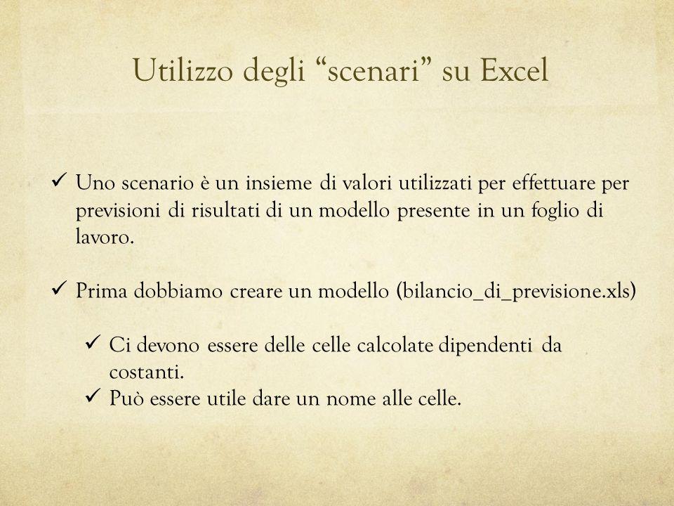 Utilizzo degli scenari su Excel Uno scenario è un insieme di valori utilizzati per effettuare per previsioni di risultati di un modello presente in un foglio di lavoro.