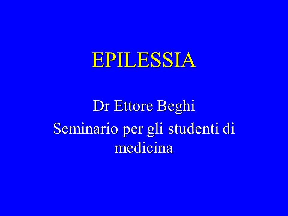EPILESSIA Dr Ettore Beghi Seminario per gli studenti di medicina