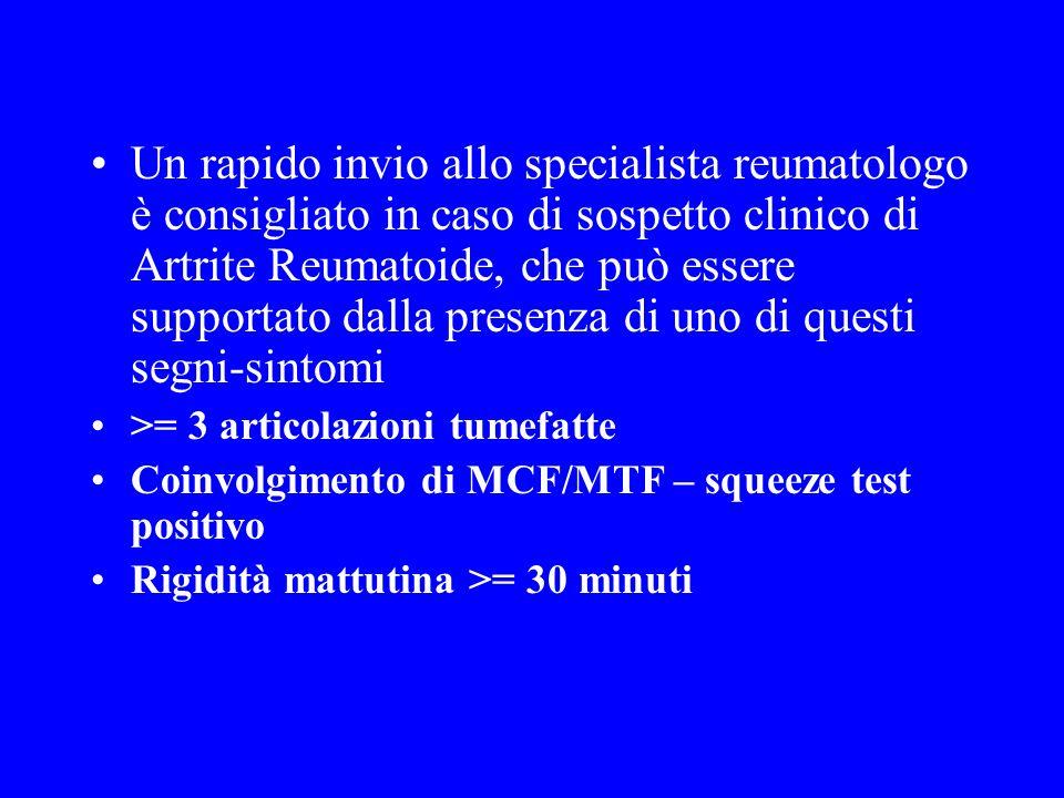 Un rapido invio allo specialista reumatologo è consigliato in caso di sospetto clinico di Artrite Reumatoide, che può essere supportato dalla presenza