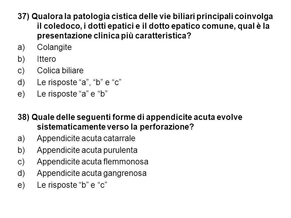 37) Qualora la patologia cistica delle vie biliari principali coinvolga il coledoco, i dotti epatici e il dotto epatico comune, qual è la presentazione clinica più caratteristica.