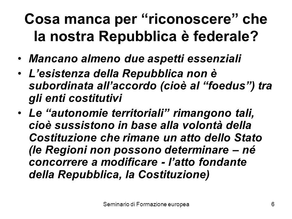 Seminario di Formazione europea6 Cosa manca per riconoscere che la nostra Repubblica è federale.