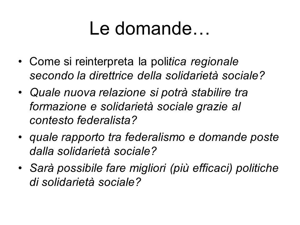 Le domande… Come si reinterpreta la politica regionale secondo la direttrice della solidarietà sociale.