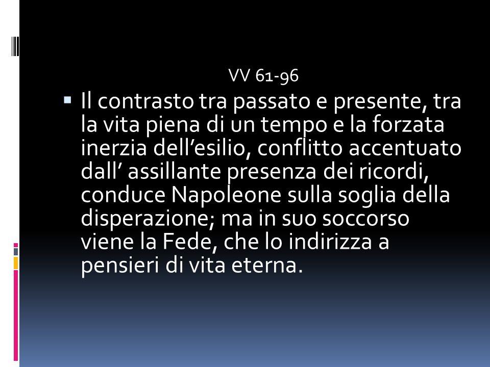 VV 61-96 Il contrasto tra passato e presente, tra la vita piena di un tempo e la forzata inerzia dellesilio, conflitto accentuato dall assillante pres