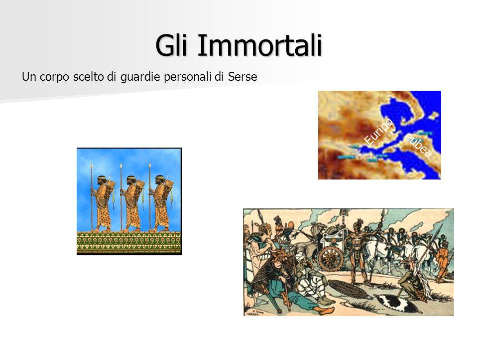 Gli Immortali Un corpo scelto di guardie personali di Serse eubea Euripo