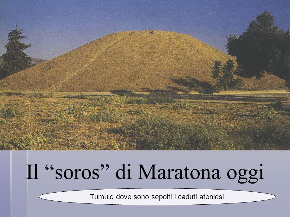 Il soros di Maratona oggi Tumulo dove sono sepolti i caduti ateniesi