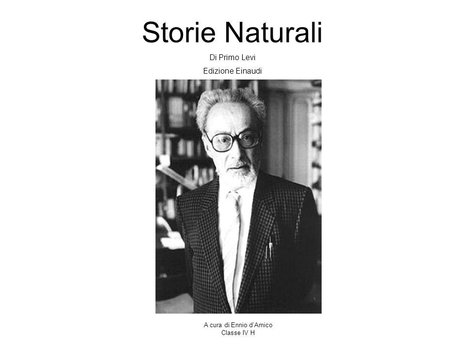 Storie Naturali Di Primo Levi Edizione Einaudi A cura di Ennio dAmico Classe IV H
