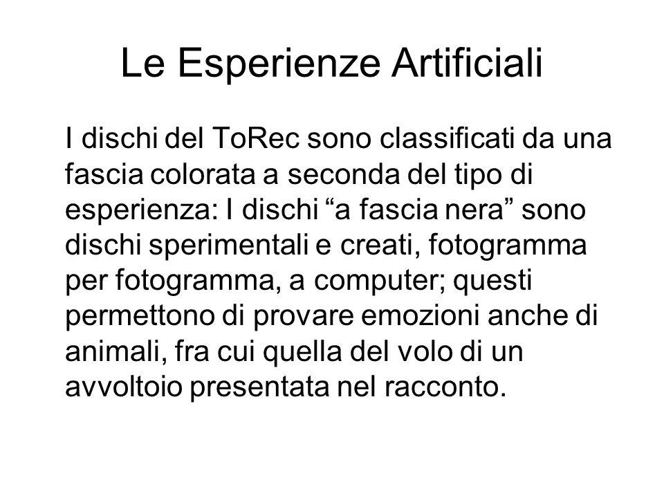 Le Esperienze Artificiali I dischi del ToRec sono classificati da una fascia colorata a seconda del tipo di esperienza: I dischi a fascia nera sono di