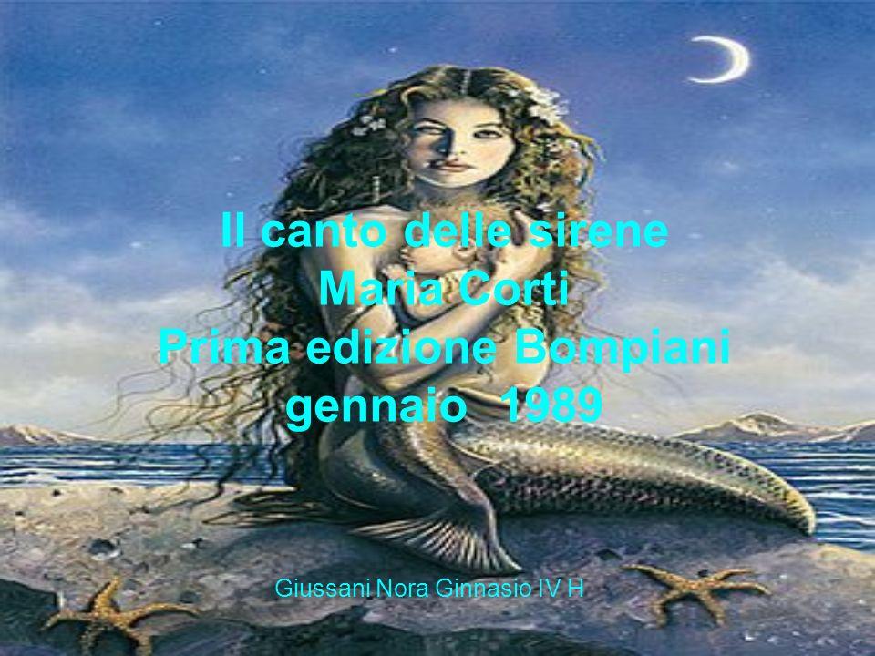 Il canto delle sirene Maria Corti Prima edizione Bompiani gennaio 1989 Giussani Nora Ginnasio IV H