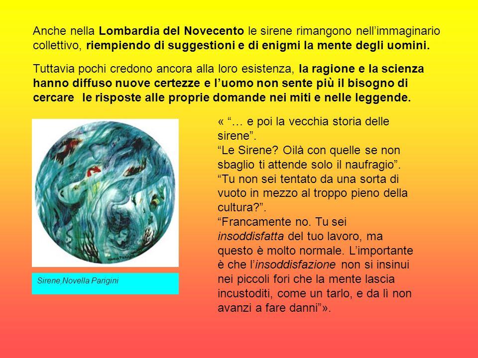 Sirene,Novella Parigini Anche nella Lombardia del Novecento le sirene rimangono nellimmaginario collettivo, riempiendo di suggestioni e di enigmi la m