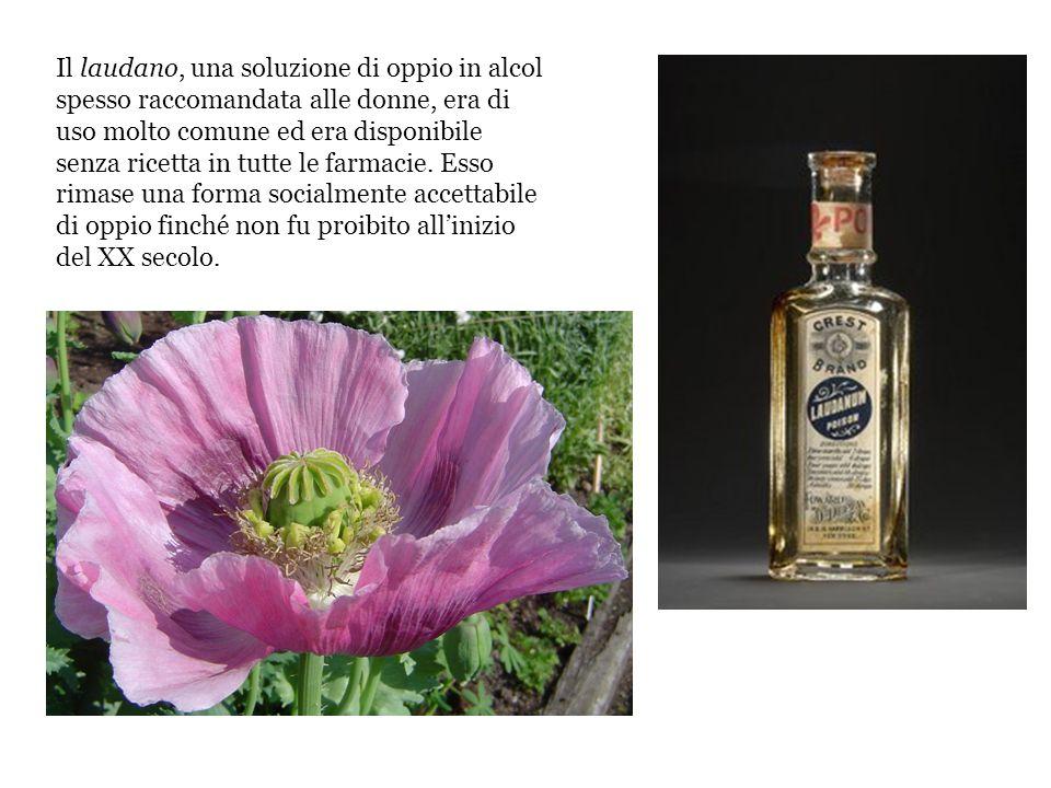 Il laudano, una soluzione di oppio in alcol spesso raccomandata alle donne, era di uso molto comune ed era disponibile senza ricetta in tutte le farma