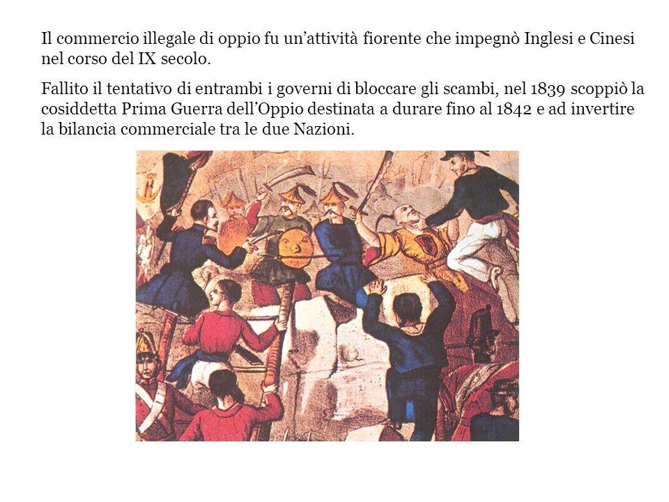 Il commercio illegale di oppio fu unattività fiorente che impegnò Inglesi e Cinesi nel corso del IX secolo. Fallito il tentativo di entrambi i governi
