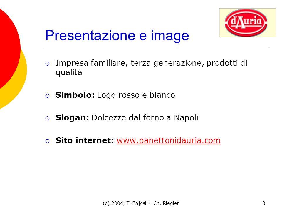 (c) 2004, T. Bajcsi + Ch. Riegler3 Presentazione e image Impresa familiare, terza generazione, prodotti di qualità Simbolo: Logo rosso e bianco Slogan