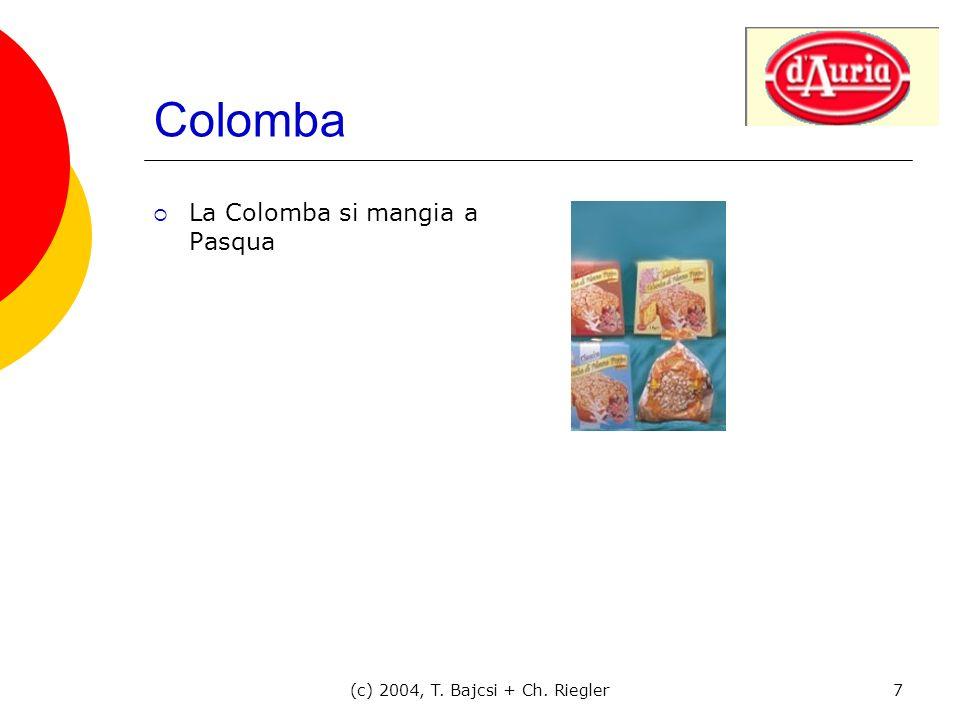 (c) 2004, T. Bajcsi + Ch. Riegler7 Colomba La Colomba si mangia a Pasqua