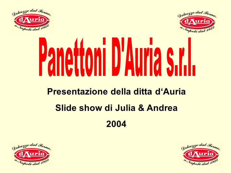 Presentazione della ditta dAuria Slide show di Julia & Andrea 2004