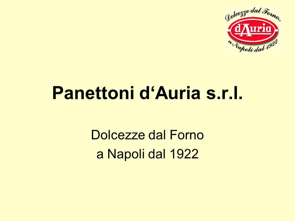 Panettoni dAuria s.r.l. Dolcezze dal Forno a Napoli dal 1922