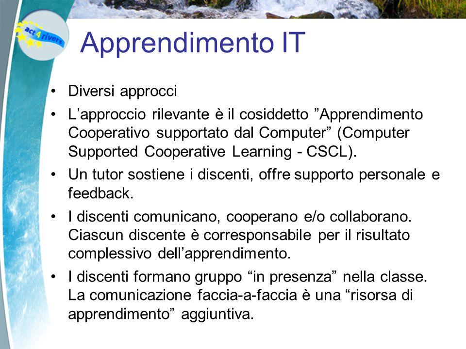 Diversi approcci Lapproccio rilevante è il cosiddetto Apprendimento Cooperativo supportato dal Computer (Computer Supported Cooperative Learning - CSC