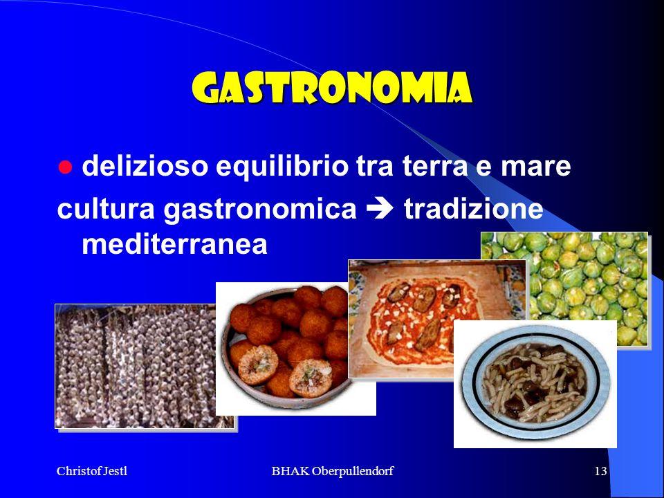 Christof JestlBHAK Oberpullendorf13 Gastronomia delizioso equilibrio tra terra e mare cultura gastronomica tradizione mediterranea