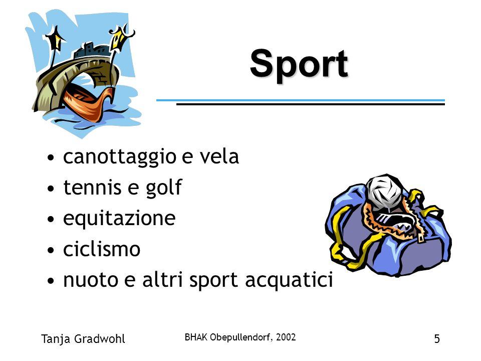 Tanja Gradwohl BHAK Obepullendorf, 2002 5 Sport canottaggio e vela tennis e golf equitazione ciclismo nuoto e altri sport acquatici