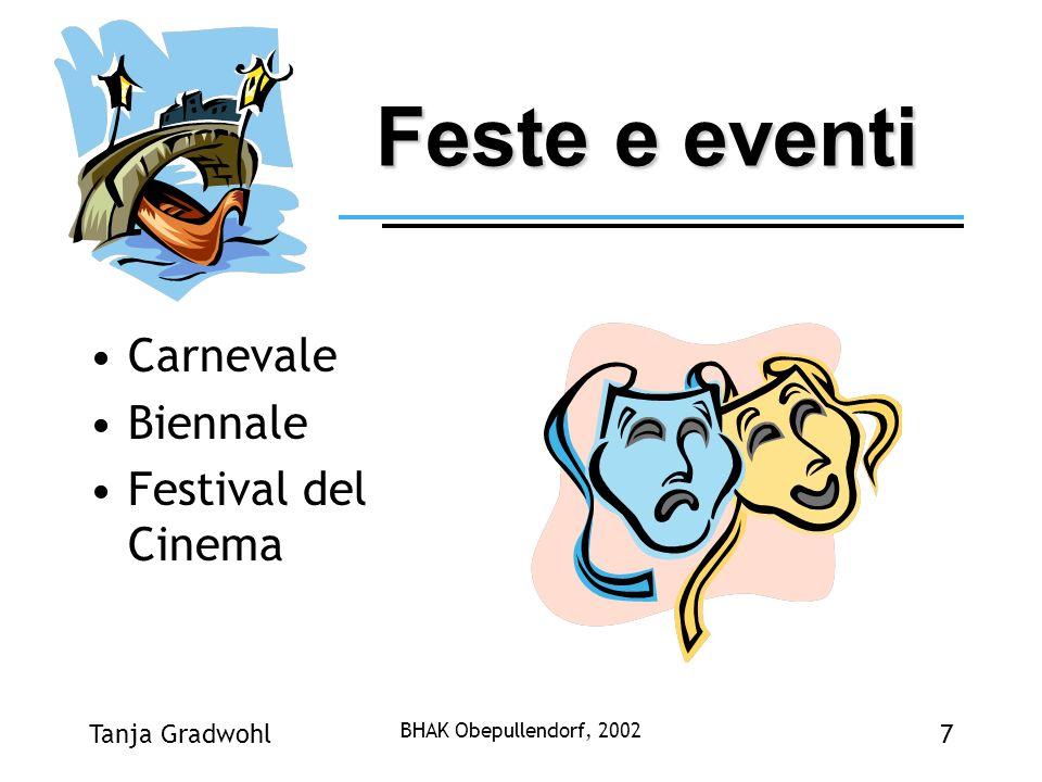 Tanja Gradwohl BHAK Obepullendorf, 2002 7 Feste e eventi Carnevale Biennale Festival del Cinema