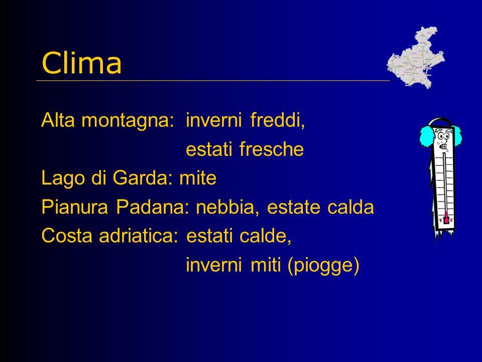 Clima Alta montagna: inverni freddi, estati fresche Lago di Garda: mite Pianura Padana: nebbia, estate calda Costa adriatica: estati calde, inverni miti (piogge)