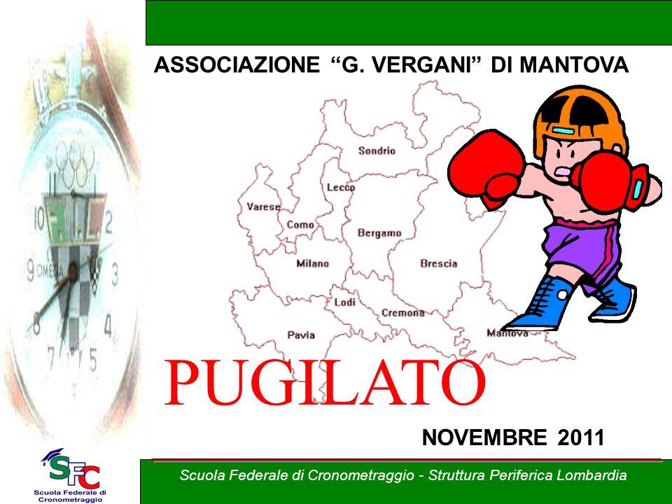Scuola Federale di Cronometraggio - Struttura Periferica Lombardia PUGILATO ASSOCIAZIONE G. VERGANI DI MANTOVA NOVEMBRE 2011