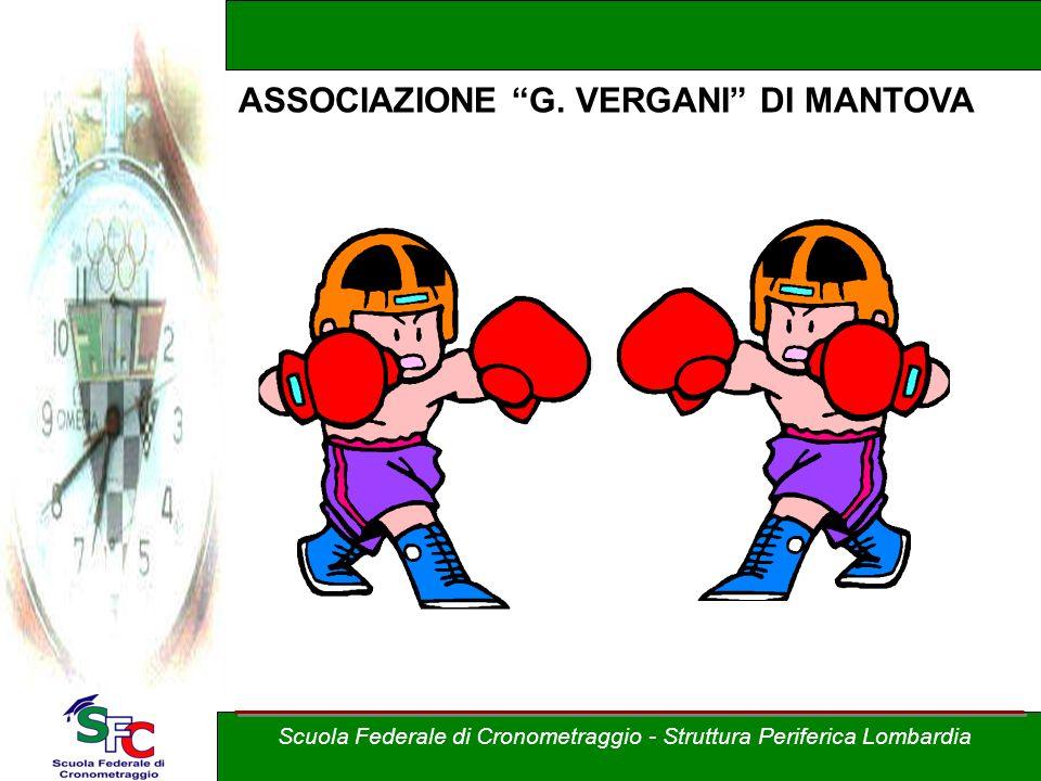 Scuola Federale di Cronometraggio - Struttura Periferica Lombardia ASSOCIAZIONE G. VERGANI DI MANTOVA