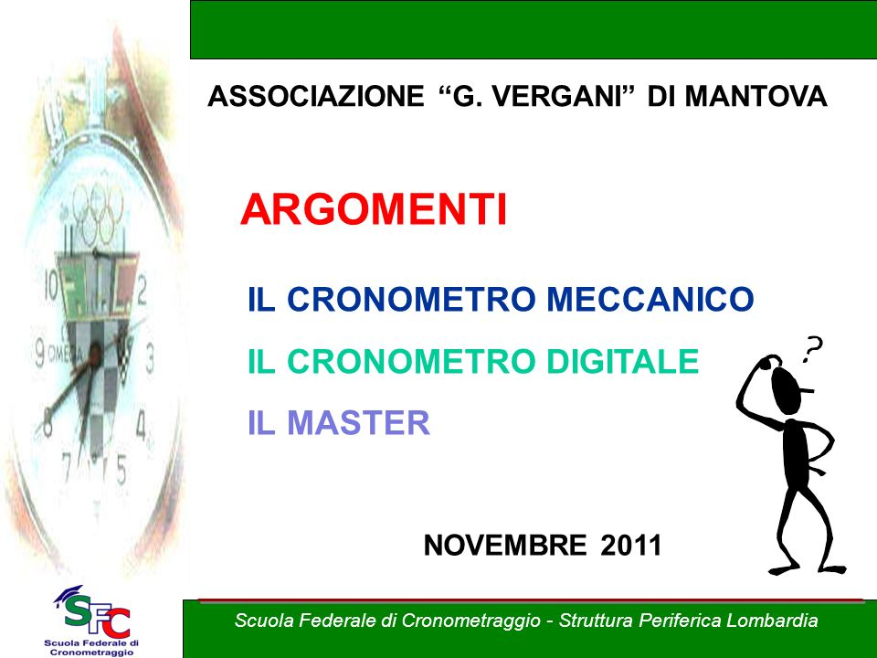 Scuola Federale di Cronometraggio - Struttura Periferica Lombardia NOVEMBRE 2011 ASSOCIAZIONE G.
