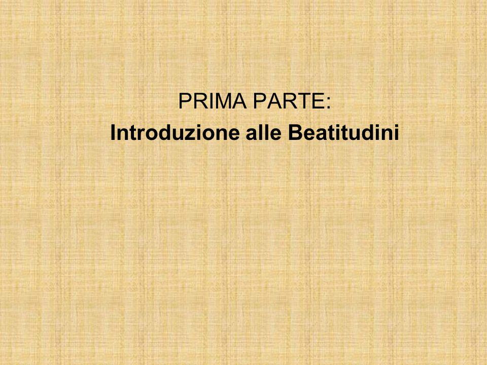 PRIMA PARTE: Introduzione alle Beatitudini