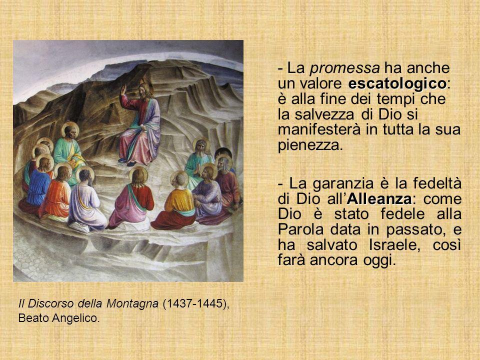 escatologico - La promessa ha anche un valore escatologico: è alla fine dei tempi che la salvezza di Dio si manifesterà in tutta la sua pienezza. Alle