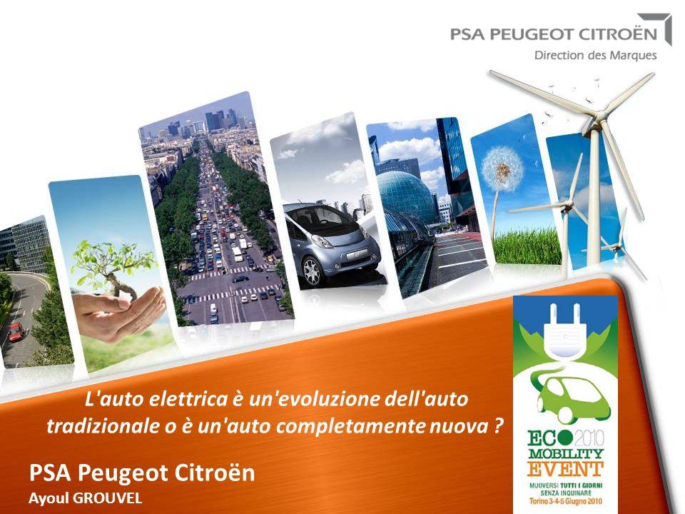 PSA Pag 1 PSA Peugeot Citroën The Electric vehicle SIEMENS DM/ March 2010 PSA Peugeot Citroën Ayoul GROUVEL L auto elettrica è un evoluzione dell auto tradizionale o è un auto completamente nuova