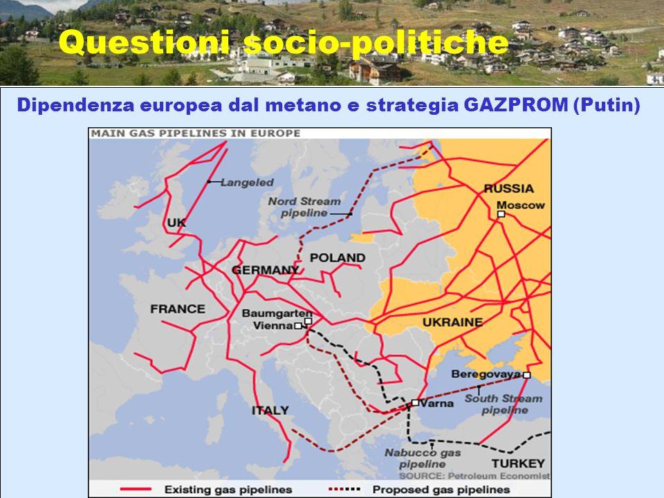 Questioni socio-politiche Dipendenza europea dal metano e strategia GAZPROM (Putin)