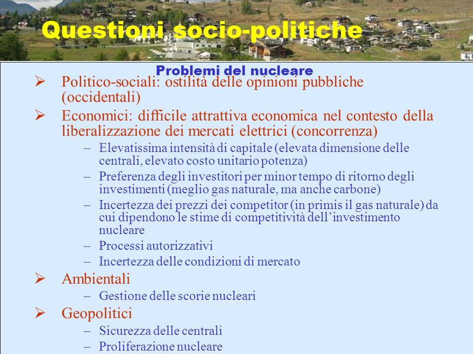 Questioni socio-politiche Problemi del nucleare Politico-sociali: ostilità delle opinioni pubbliche (occidentali) Economici: difficile attrattiva econ