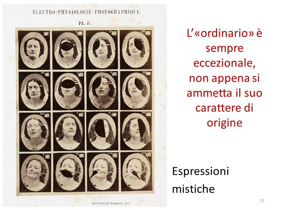 L«ordinario» è sempre eccezionale, non appena si ammetta il suo carattere di origine Espressioni mistiche 15