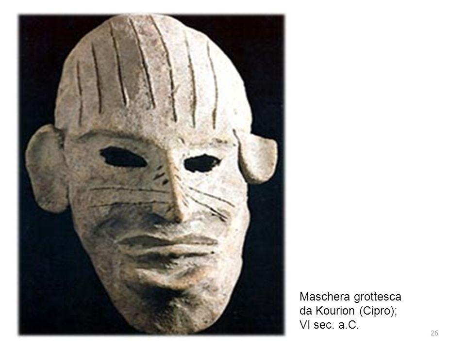 26 Maschera grottesca da Kourion (Cipro); VI sec. a.C.