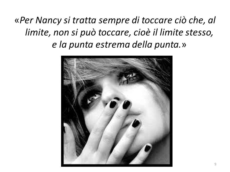 «Per Nancy si tratta sempre di toccare ciò che, al limite, non si può toccare, cioè il limite stesso, e la punta estrema della punta.» 9
