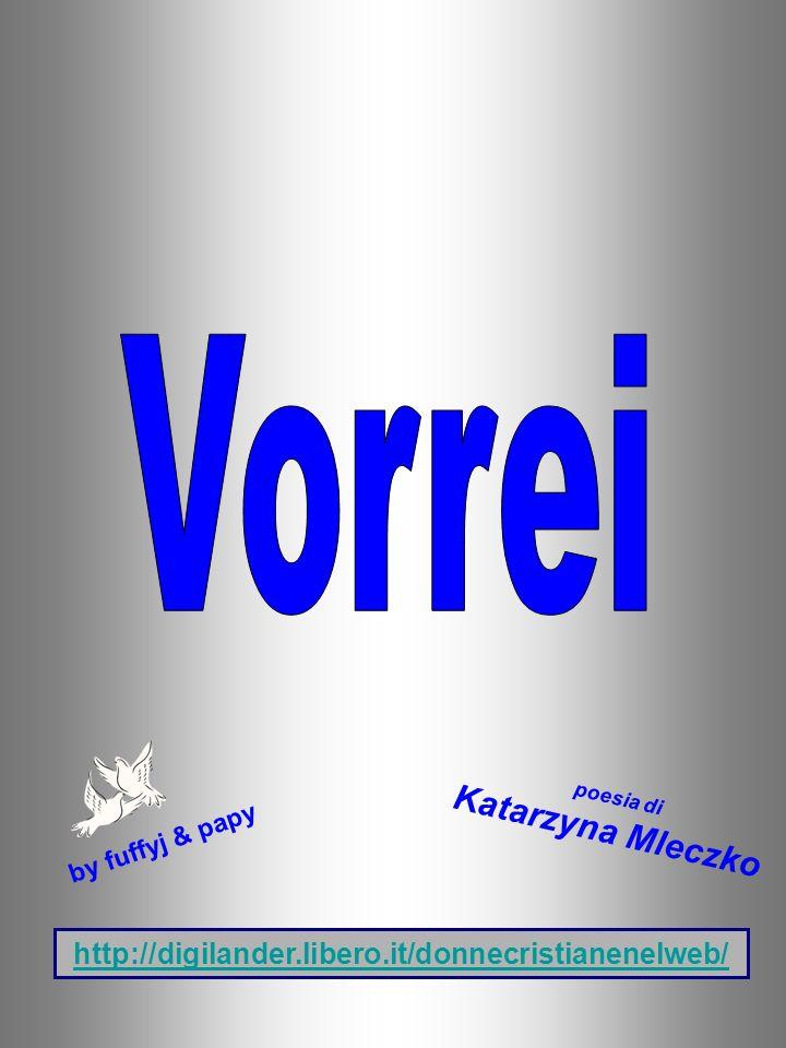 poesia di Katarzyna Mleczko by fuffyj & papy http://digilander.libero.it/donnecristianenelweb/