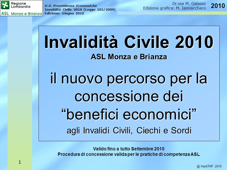 Invalidità Civile 2010 ASL Monza e Brianza il nuovo percorso per la concessione dei benefici economici agli Invalidi Civili, Ciechi e Sordi U.O. Provv