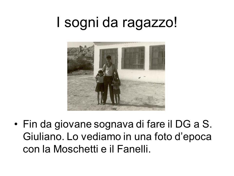 I sogni da ragazzo! Fin da giovane sognava di fare il DG a S. Giuliano. Lo vediamo in una foto depoca con la Moschetti e il Fanelli.