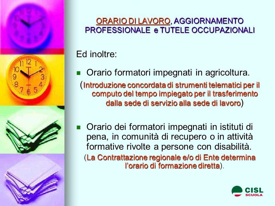 ORARIO DI LAVORO, AGGIORNAMENTO PROFESSIONALE e TUTELE OCCUPAZIONALI Ed inoltre: Orario formatori impegnati in agricoltura.