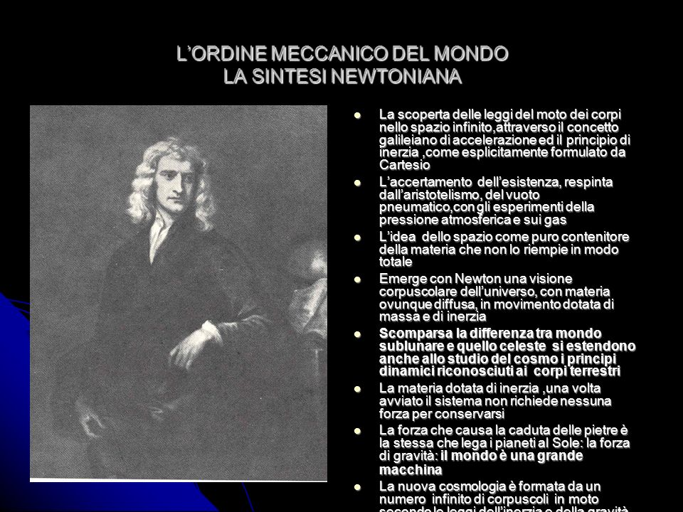 LORDINE MECCANICO DEL MONDO LA SINTESI NEWTONIANA La scoperta delle leggi del moto dei corpi nello spazio infinito,attraverso il concetto galileiano d