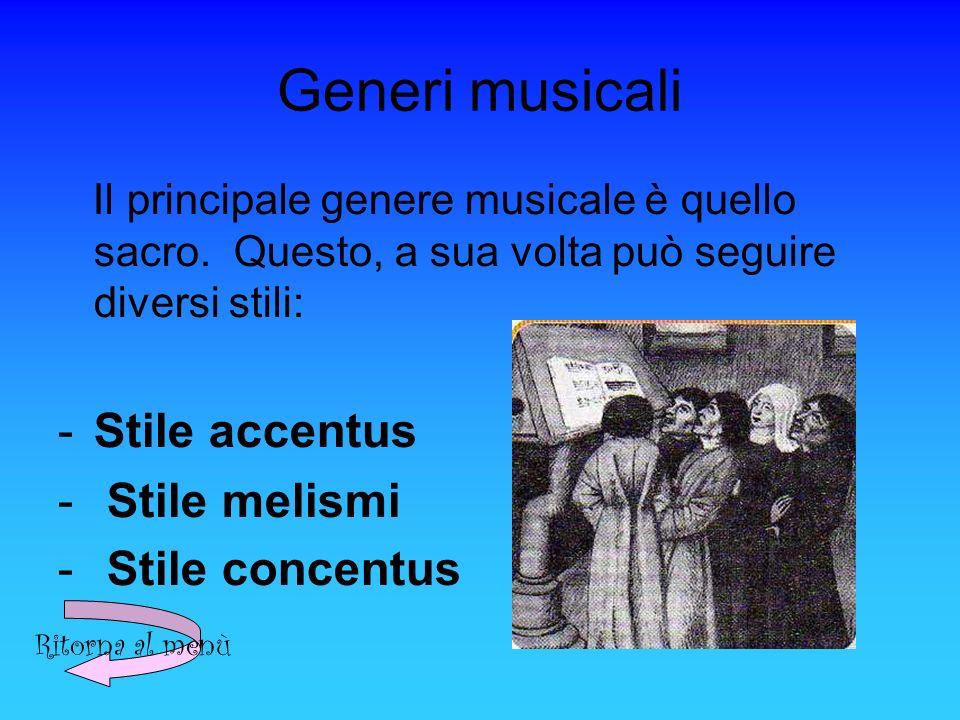 Generi musicali Il principale genere musicale è quello sacro.