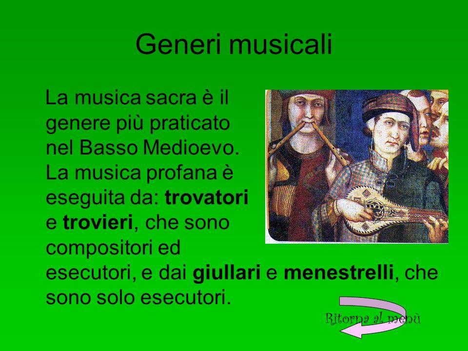 Generi musicali La musica sacra è il genere più praticato nel Basso Medioevo.