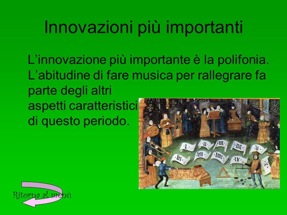 Innovazioni più importanti Linnovazione più importante è la polifonia.