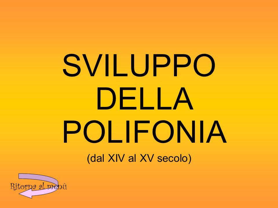 SVILUPPO DELLA POLIFONIA (dal XIV al XV secolo)