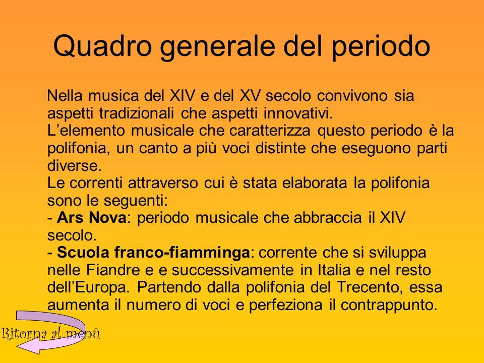 Quadro generale del periodo Nella musica del XIV e del XV secolo convivono sia aspetti tradizionali che aspetti innovativi.