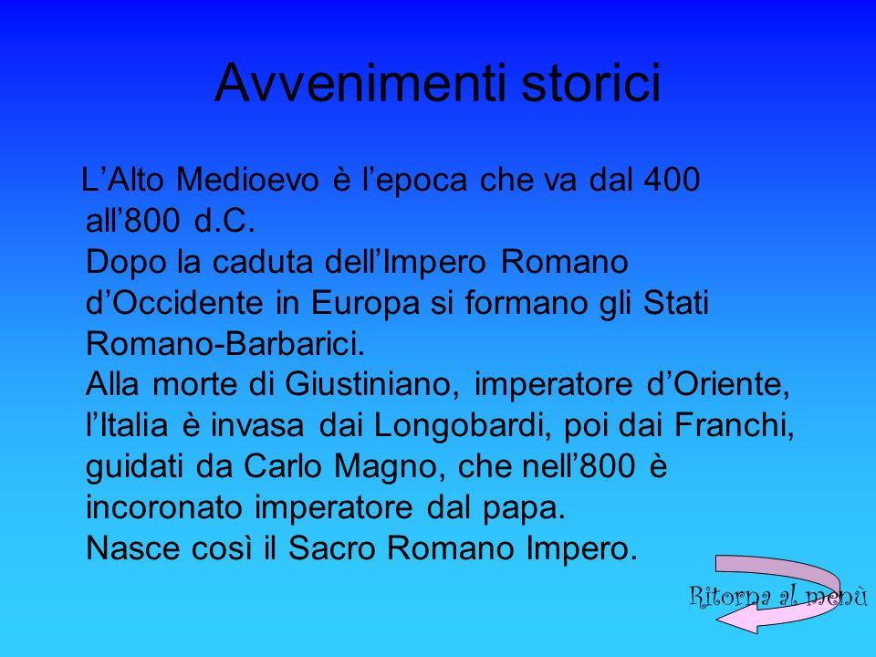 Avvenimenti storici LAlto Medioevo è lepoca che va dal 400 all800 d.C.