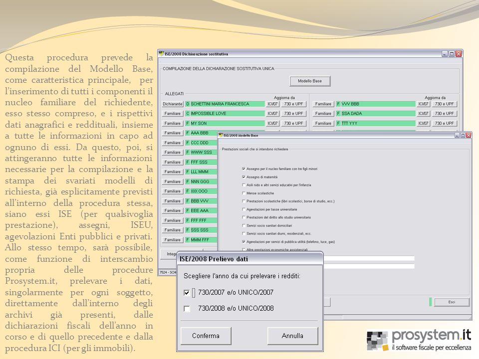 Questa procedura prevede la compilazione del Modello Base, come caratteristica principale, per linserimento di tutti i componenti il nucleo familiare